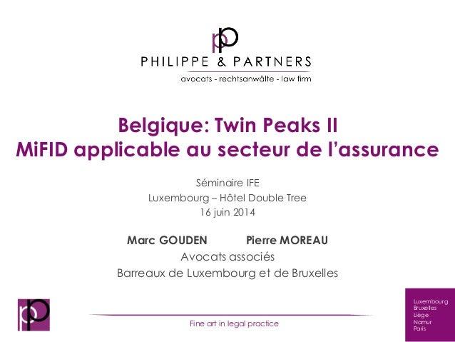 Luxembourg Bruxelles Liège Namur Paris Fine art in legal practice Belgique: Twin Peaks II MiFID applicable au secteur de l...