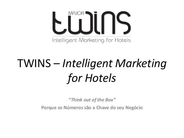 "TWINS – Intelligent Marketing for Hotels ""Think out of the Box"" Porque os Números são a Chave do seu Negócio"