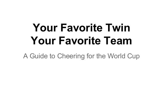 Your Favorite Twin Your Favorite Team A Guide to Cheering for the World Cup