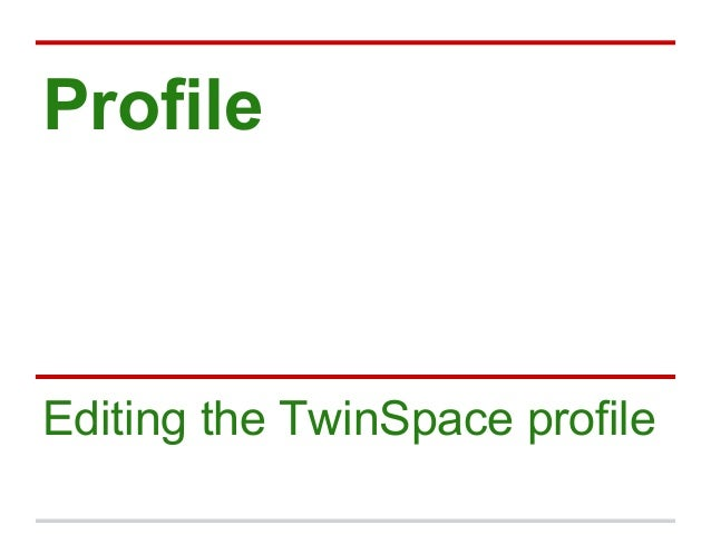 Profile Editing the TwinSpace profile