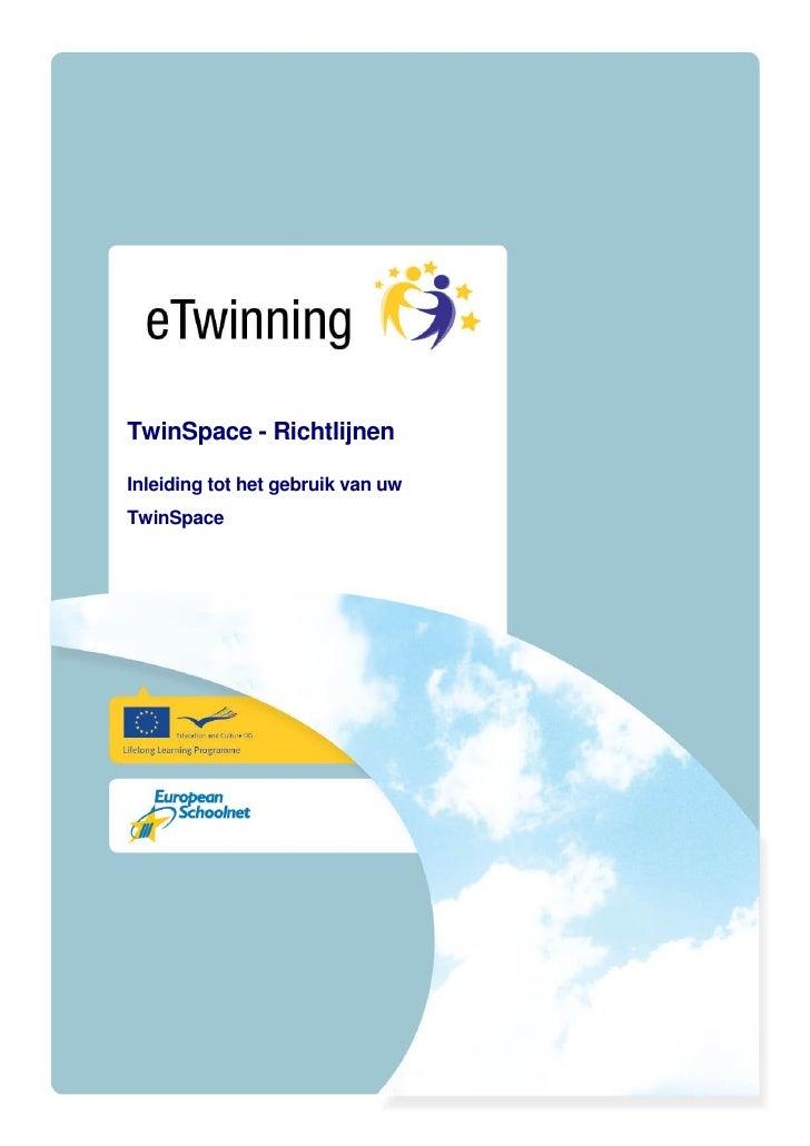 TwinSpace - RichtlijnenInleiding tot het gebruik van uwTwinSpace