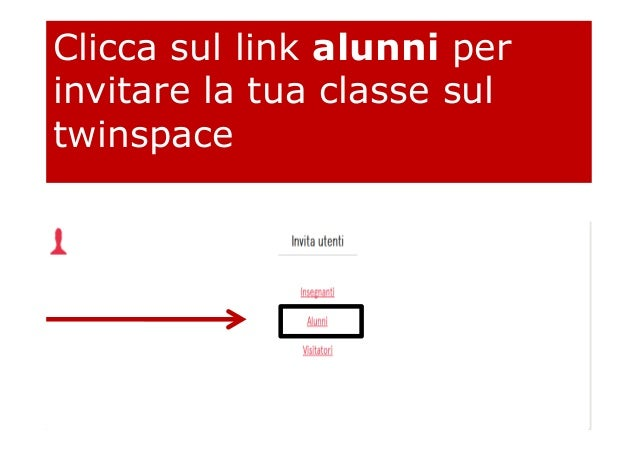 Clicca sul link alunni per invitare la tua classe sul twinspace