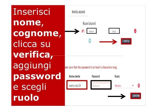 Inserisci nome, cognome, clicca su verifica,verifica, aggiungi password e scegli ruolo