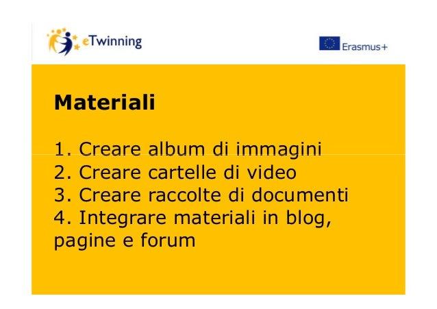 Materiali 1. Creare album di immagini1. Creare album di immagini 2. Creare cartelle di video 3. Creare raccolte di documen...