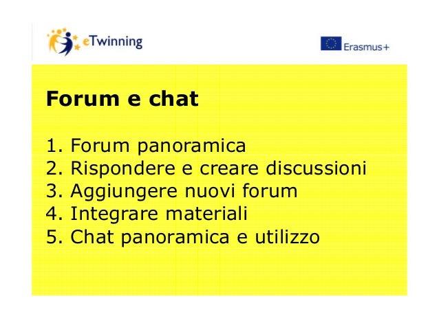 Forum e chat 1. Forum panoramica1. Forum panoramica 2. Rispondere e creare discussioni 3. Aggiungere nuovi forum 4. Integr...
