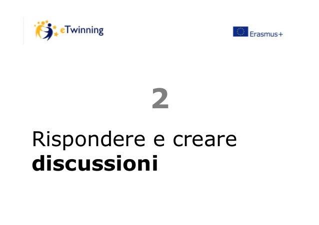22 Rispondere e creare discussioni