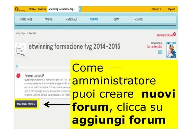 ComeCome amministratore puoi creare nuovi forum, clicca su aggiungi forum