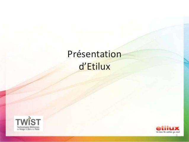 1 Présentation d'Etilux