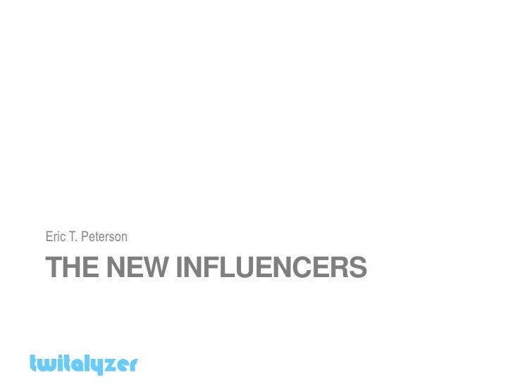 Eric T. Peterson  THE NEW INFLUENCERS