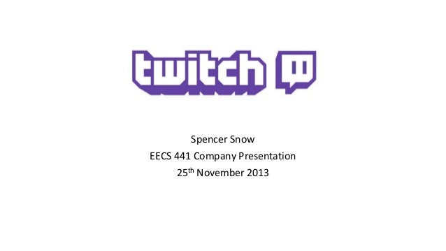 Spencer Snow EECS 441 Company Presentation 25th November 2013