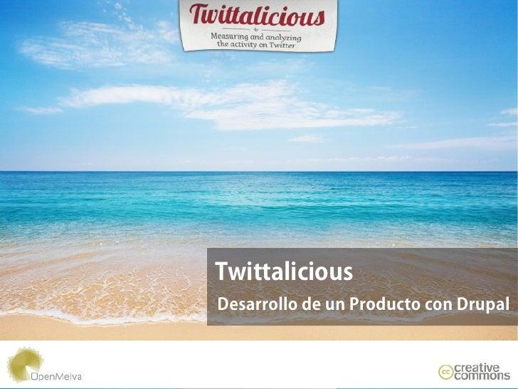 TwittaliciousDesarrollo de un Producto con Drupal