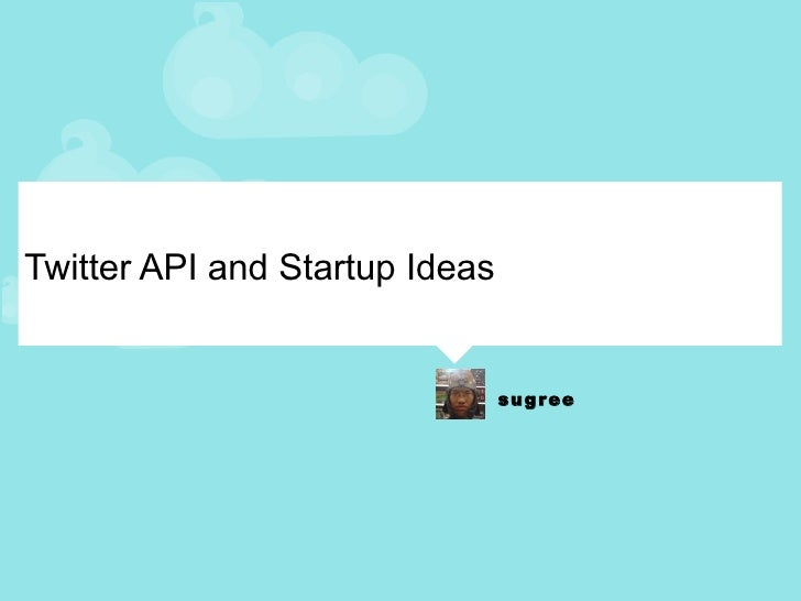 Twitter API and Startup Ideas