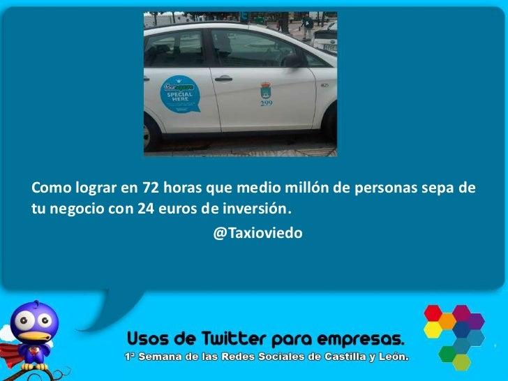 Como lograr en 72 horas que medio millón de personas sepa de tu negocio con 24 euros de inversión. <br />@Taxioviedo<br />