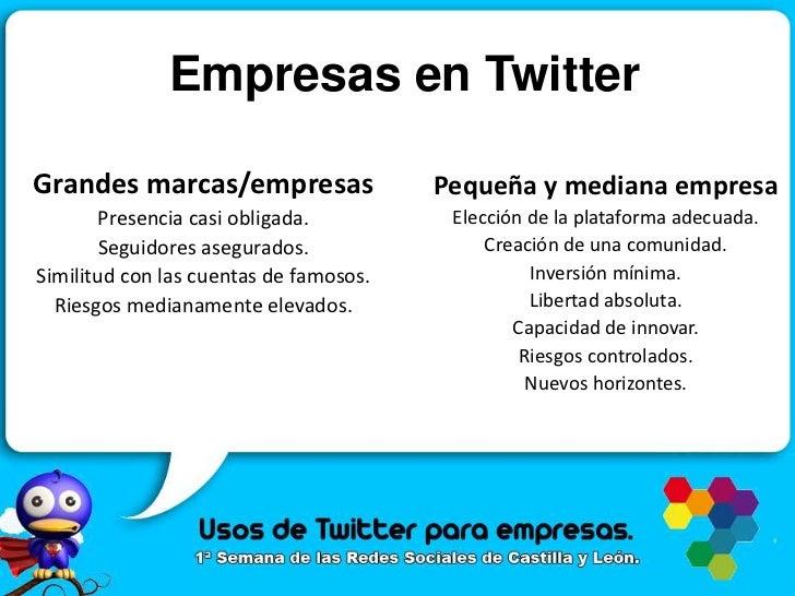Empresas en Twitter<br />Grandes marcas/empresas<br />Presencia casi obligada.<br />Seguidores asegurados.<br />Similitud ...