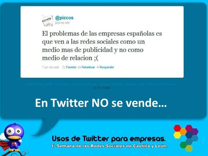 En Twitter NO se vende…<br />