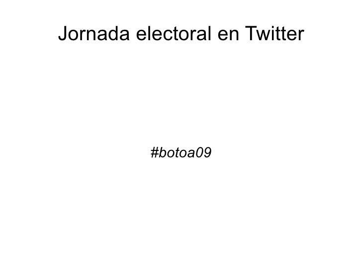 Jornada electoral en Twitter #botoa09
