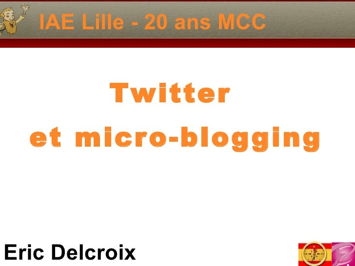 IAE Lille - 20 ans MCC Twitter  et micro-blogging