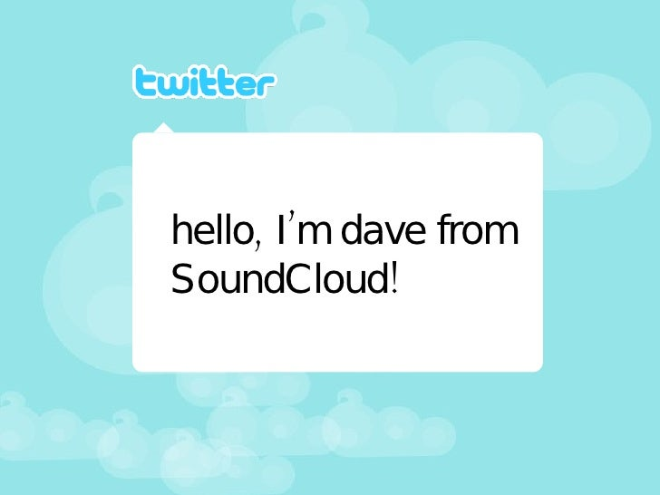 hello, I'm dave from SoundCloud!