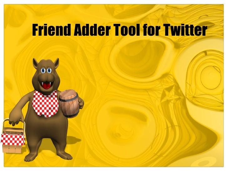 Friend Adder Tool for Twitter