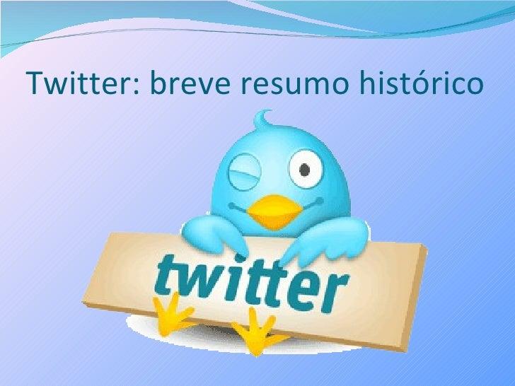 Twitter : breve resumo histórico