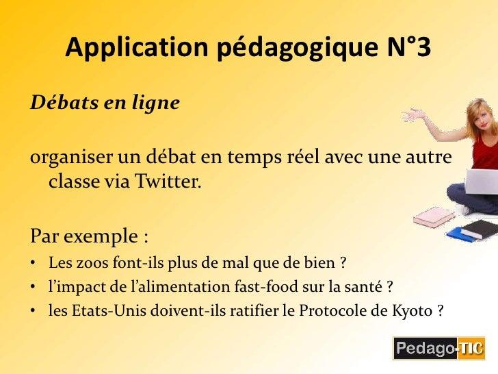 Application pédagogique N°3<br />Débats en ligne<br />organiser un débat en temps réel avec une autre classe via Twitter. ...