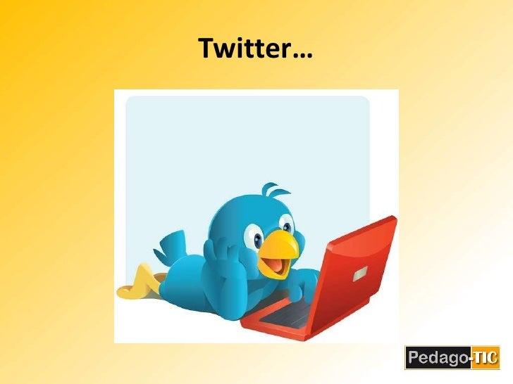 Twitter…<br />