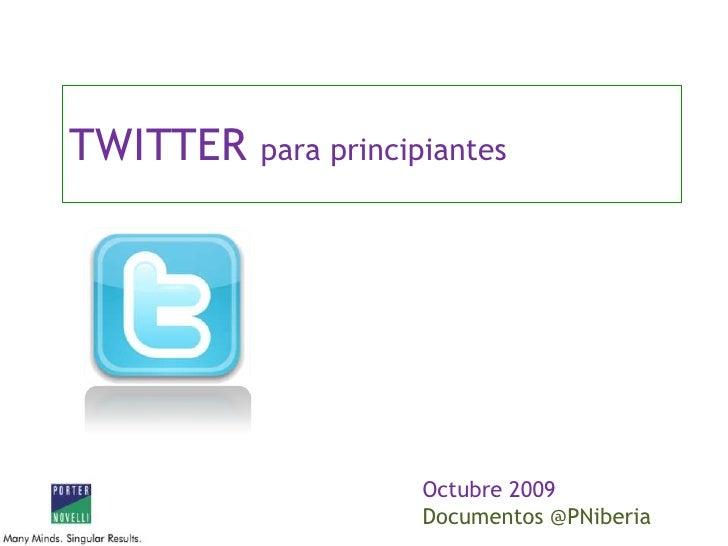 TWITTER para principiantes<br />Octubre 2009<br />Documentos @PNiberia<br />