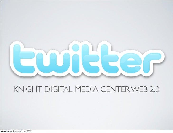 KNIGHT DIGITAL MEDIA CENTER WEB 2.0