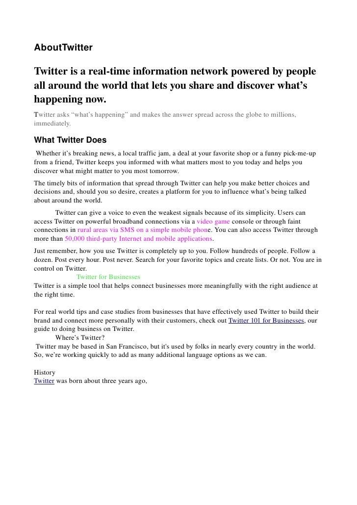 AboutTwitter  Twitterisarealtimeinformationnetworkpoweredbypeople allaroundtheworldthatletsyoushareandd...