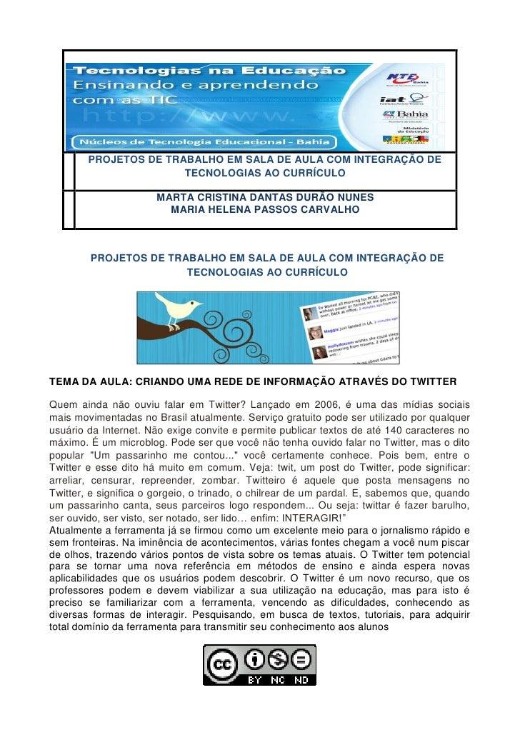 PROJETOS DE TRABALHO EM SALA DE AULA COM INTEGRAÇÃO DE                        TECNOLOGIAS AO CURRÍCULO                    ...