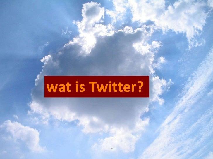 wat is Twitter?<br />