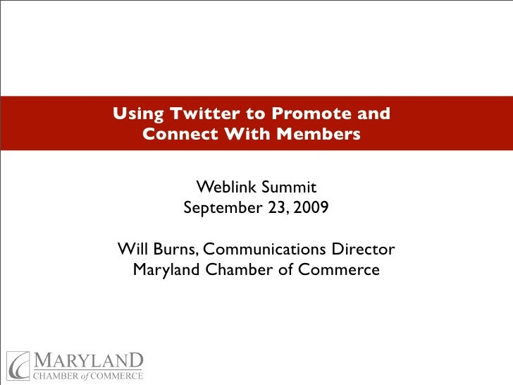Using Twitter to Promote and                             Connect With Members                                   Weblink Su...