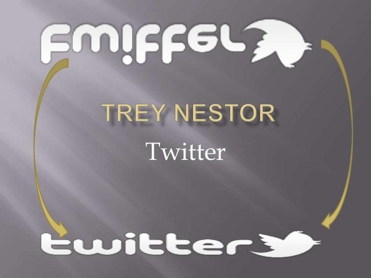 Trey Nestor<br />Twitter<br />