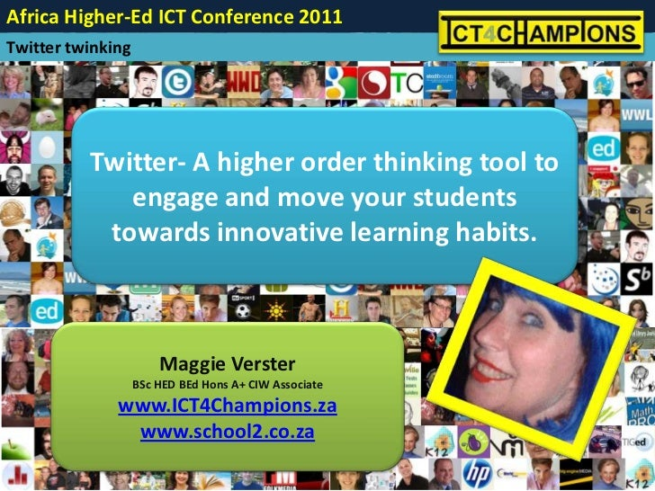 Twitter- A higher order thinking tool to engage and move your students towards innovative learning habits.<br />Maggie Ver...
