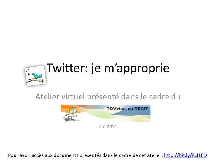 Twitter: je m'approprie            Atelier virtuel présenté dans le cadre du                                         été 2...