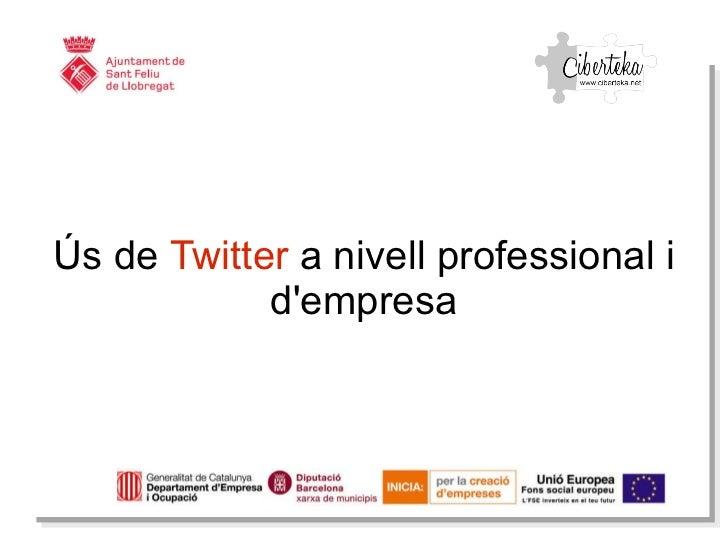 Ús  de  Twitter  a  nivell  professional i  d'empresa