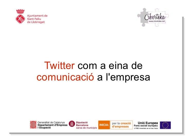 Twitter  com a eina de comunicació  a l'empresa