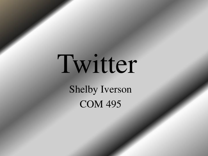 Twitter Shelby Iverson   COM 495