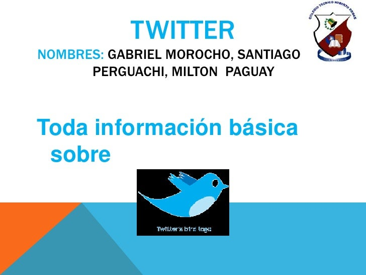 TWITTERNOMBRES: GABRIEL MOROCHO, SANTIAGO PER      PERGUACHI, MILTON PAGUAYToda información básica sobre
