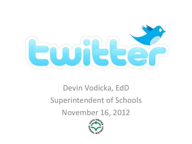 twitter   Devin Vodicka, EdDSuperintendent of Schools   November 16, 2012