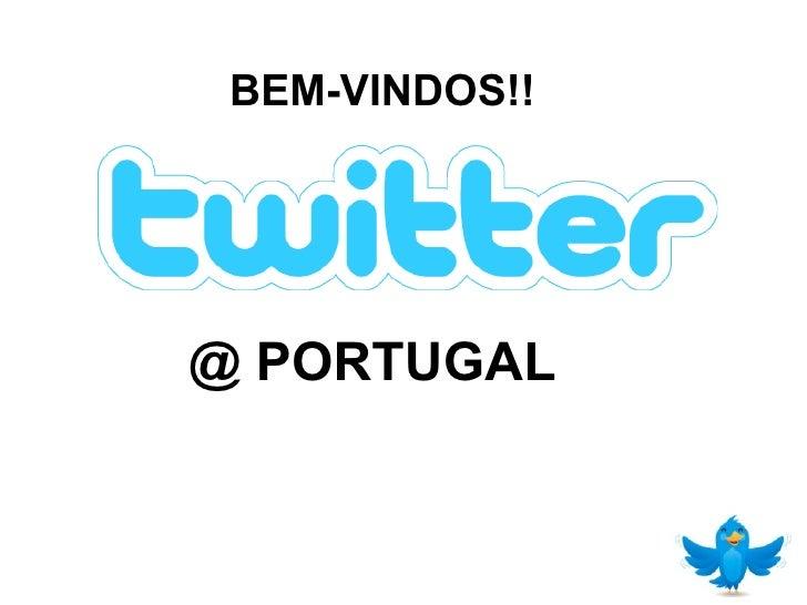 @ PORTUGAL BEM-VINDOS!!