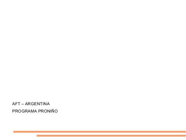AFT – ARGENTINAPROGRAMA PRONIÑO
