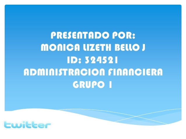 PRESENTADO POR:  MONICA LIZETH BELLO J        ID: 324521ADMINISTRACION FINANCIERA         GRUPO 1