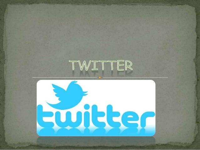  Twitter es un servicio gratuito de microblogguing que permite la  difusión de mensajes cortos (140 caracteres) a una lis...