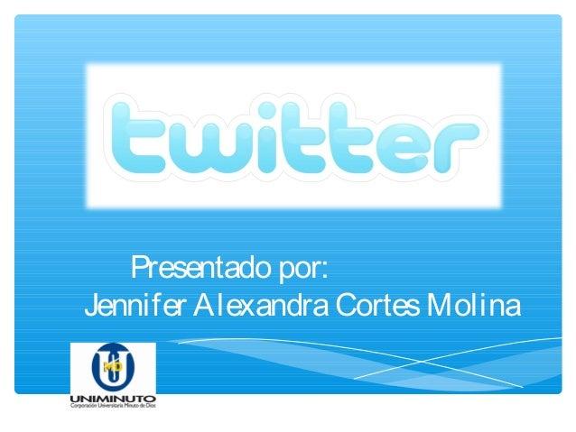 Presentado por:Jennifer Alexandra Cortes Molina