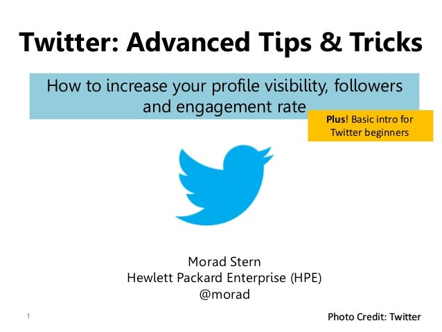 1 Photo Credit: Twitter Twitter: Advanced Tips & Tricks How to increase your profile visibility, followers and engagement ...
