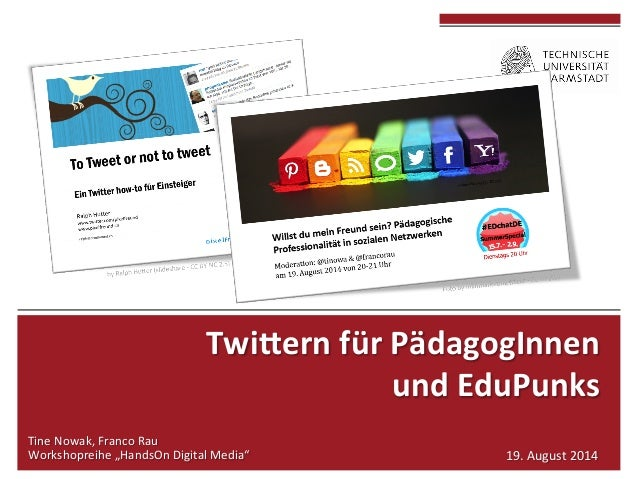 "Twi$ern  für  PädagogInnen  und  EduPunks  Tine  Nowak,  Franco  Rau  Workshopreihe  ""HandsOn  Digital  Media""  19.  Augus..."