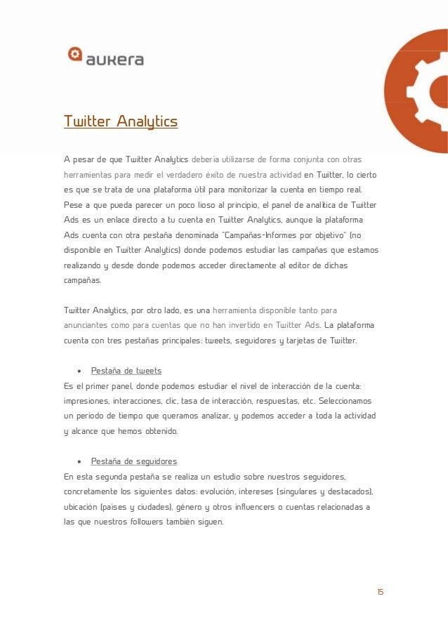 15  Twitter Analytics  A pesar de que Twitter Analytics debería utilizarse de forma conjunta con otras  herramientas para ...