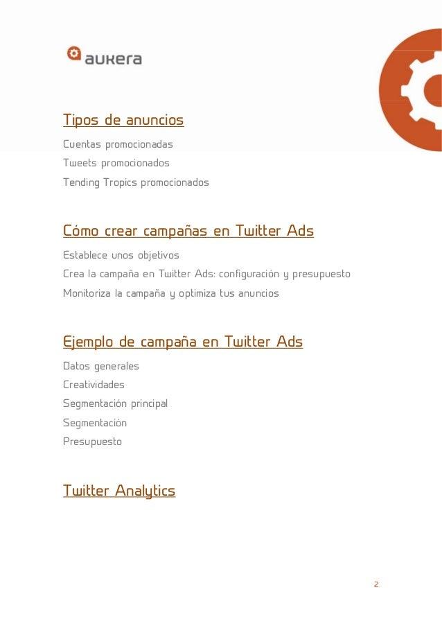 2  Tipos de anuncios  Cuentas promocionadas  Tweets promocionados  Tending Tropics promocionados  Cómo crear campañas en T...