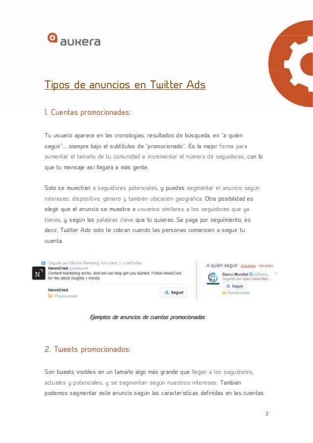 3  Tipos de anuncios en Twitter Ads  1. Cuentas promocionadas:  Tu usuario aparece en las cronologías, resultados de búsqu...